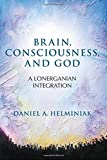 img - for Brain, Consciousness, and God: A Lonerganian Integration book / textbook / text book