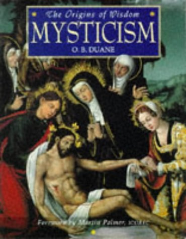 Origins of Wisdom Mysticism (The Origins of Wisdom), O. B. DUANE