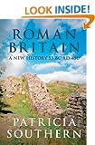 Roman Britain: A New History 55 BC-AD 450