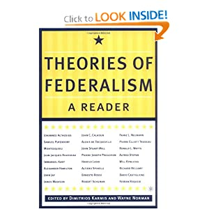 Theories of Federalism: A Reader by Dimitrios Karmis and Wayne Norman