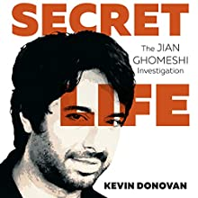 Secret Life: The Jian Ghomeshi Investigation Audiobook by Kevin Donovan Narrated by David Marantz