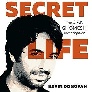 Secret Life: The Jian Ghomeshi Investigation Hörbuch von Kevin Donovan Gesprochen von: David Marantz