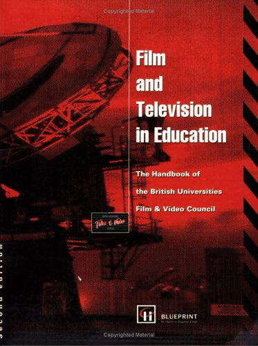 Film And Television In Education: The Handbook Of The British Universities Film And Video Council