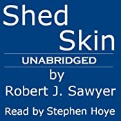 Shed Skin | [Robert J. Sawyer]