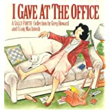 I Gave at the Office (A Sally Forth Collection)by Greg Howard