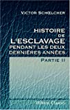 img - for Histoire de l'esclavage pendant les deux derni res ann es: Partie 2 (French Edition) book / textbook / text book