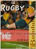 echange, troc Richard Escot - Le Rugby raconté aux enfants