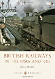 British Railways in the 1950s and '60s (Shire Library)