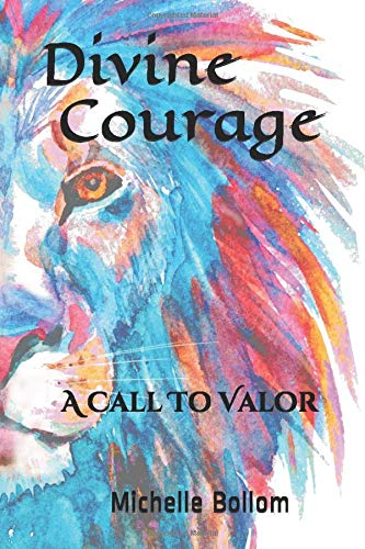 Divine Courage A Call To Valor [Bollom, Michelle] (Tapa Blanda)