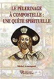 echange, troc Michel Armengaud - Le pélerinage à Compostelle : Une quête spirituelle