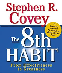 The 8th Habit: From Effectiveness to Greatness: Miniature Edition Stephen R. Covey