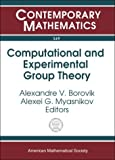 img - for Computational And Experimental Group Theory: Ams-asl Joint Special Session, Interactions Between Logic, Group Theory, And Computer Science, January ... Maryland (Contemporary Mathematics) book / textbook / text book