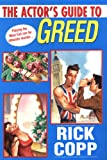 The Actor's Guide To Greed (0758209606) by Rick Copp