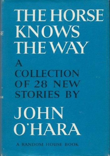 The Horse Knows The Way by John O'Hara