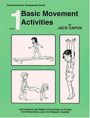 Book 1: Basic Movement Activities (Perceptual-Motor Development, Book 1) (Jack Capon compare prices)