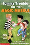 Tommy Trouble and His Magic Marble (0439340489) by Fletcher, Ralph