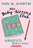 Kristy's Great Idea (Turtleback School & Library Binding Edition) (Baby-Sitters Club (Pb)) (060614787X) by Martin, Ann M.