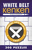 White Belt KenKen® (Martial Arts Puzzles Series)