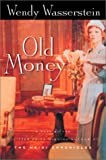 Old Money (0151009368) by Wasserstein, Wendy