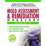 Mold Assessment & Remediation Workshop: Professional Training on Moisture, Mold Assessment and Mold Remediation ~ Gary Rosen Ph.D