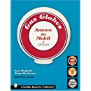 Gas Globes: Amoco to Mobil & Affiliates (Schiffer Book)