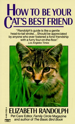How to Be Your Cat's Best Friend, Elizabeth Randolph