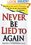 Never Be Lied to Again: How to Get th...