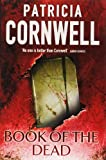 Book of the Dead (0316724238) by PATRICIA CORNWELL