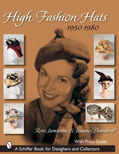 High Fashion Hats: 1950-1980