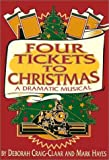 Four Tickets to Christmas: A Dramatic Musical
