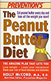 Prevention's the Peanut Butter Diet: The Amazing Eating Plan That Lets You Lose Weight, Lower Your Cholesterol, Slash Your Risk of Heart Disease and Diabetes (0312982240) by McCord, Holly