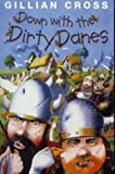 Down With the Dirty Danes (0006755348) by Cross, Gillian