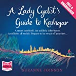 A Lady Cyclist's Guide to Kashgar | Suzanne Joinson