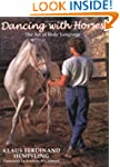 Dancing with Horses: The Art of Body...