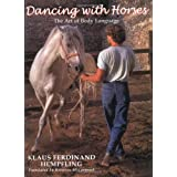 Dancing with Horses: The Art of Body Languageby Klaus Ferdinand Hempfling