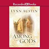 Among the Gods: Chronicles of the Kings, Book 5 | [Lynn Austin]