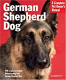 German Shepherd Dog (Barron's Complete Pet Owner's Manuals) (0764134574) by Hegewald-Kawich, Horst
