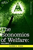 The Economics of Welfare: Volume I (1596059494) by Alfred C. Pigou