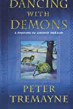 Dancing with Demons: A Mystery of Ancient Ireland (Mysteries of Ancient Ireland) (0312587414) by Tremayne, Peter