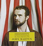 Serendipity: An Introduction To John Martyn John Martyn