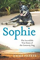 Sophie: The Incredible True Story of the Castaway Dog          Hardcover                                                                                                                  – January 24, 2012