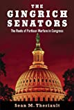 img - for The Gingrich Senators: The Roots of Partisan Warfare in Congress book / textbook / text book