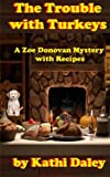 The Trouble with Turkeys (Zoe Donovan Mystery Book 2) by  Kathi Daley in stock, buy online here