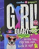Coke or Pepsi? Girl! Diary Too: Write 'em, Rip 'em Out, Lock It Up!