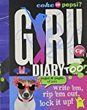 Coke or Pepsi? Girl! Diary Too: Write 'em, Rip 'em Out, Lock It Up!