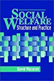 Social Welfare: Structure and Practice (0803949405) by David Macarov