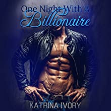 One Night With a Billionaire (       UNABRIDGED) by Katrina Ivory Narrated by Miranda Crandall