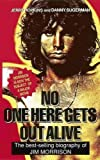 No One Here Gets Out Alive: The Biography of Jim Morrison - Jerry Hopkins