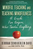 img - for Mindful Teaching and Teaching Mindfulness: A Guide for Anyone Who Teaches Anything book / textbook / text book