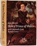 img - for Henry, Prince of Wales, and England's Lost Renaissance book / textbook / text book